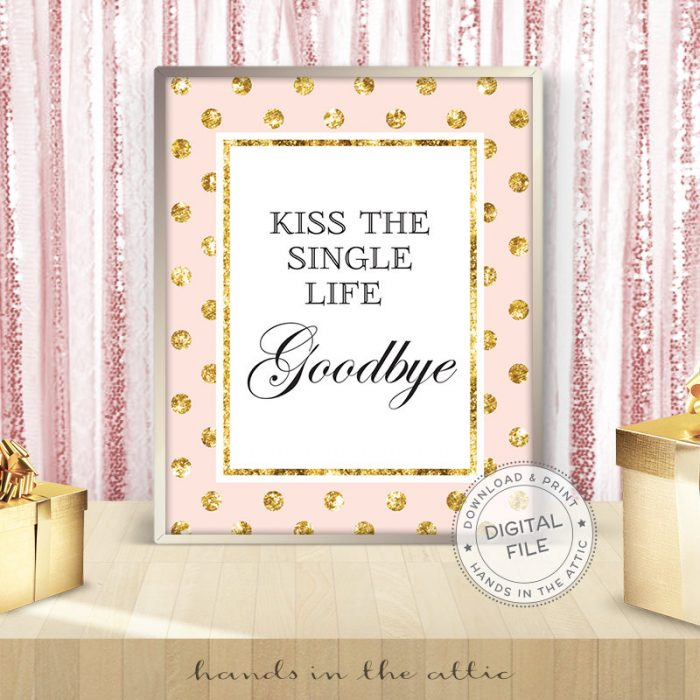Image for Kiss The Single Life Goodbye | Pink & Gold Bridal Shower Sign