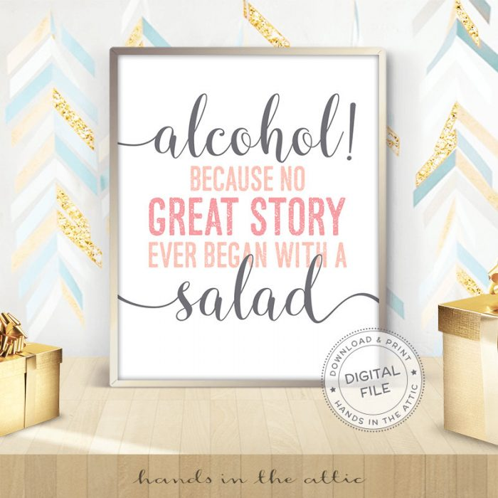 Image for Alcohol Because No Great Story Ever Began With A Salad | Pink & Grey Wedding Sign